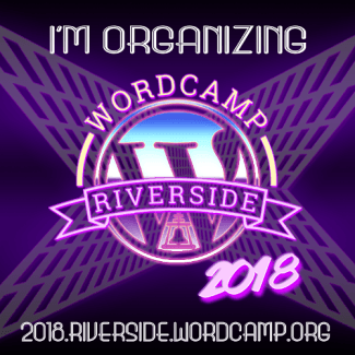 I'm Organizing Wordcamp Riverside 2018